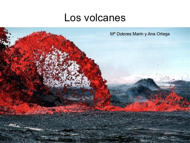 Los volcanes Mª Dolores Marin y Ana Ortega