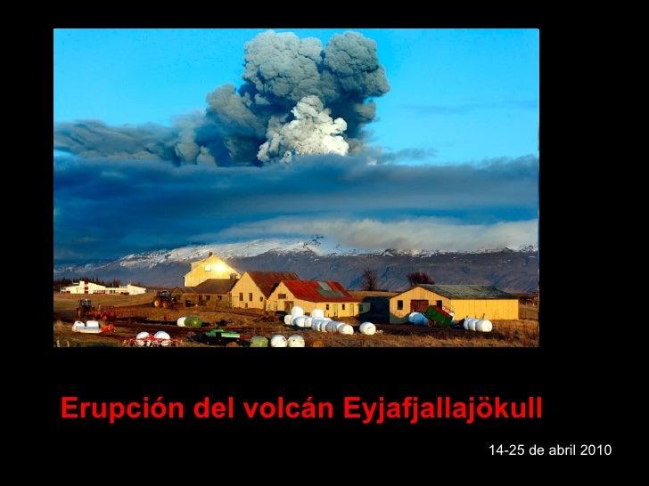 Erupción del volcán Eyjafjallajökull 14-25 de abril 2010