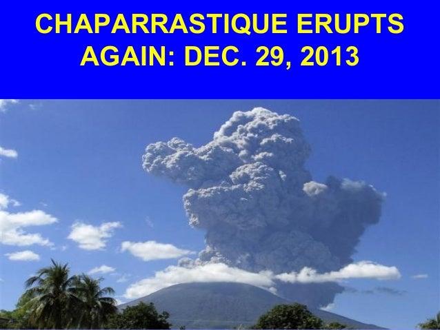 CHAPARRASTIQUE ERUPTS AGAIN: DEC. 29, 2013
