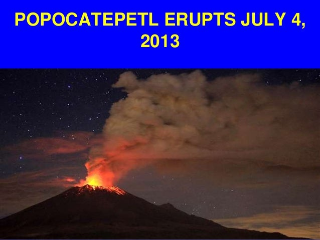 POPOCATEPETL ERUPTS JULY 4, 2013