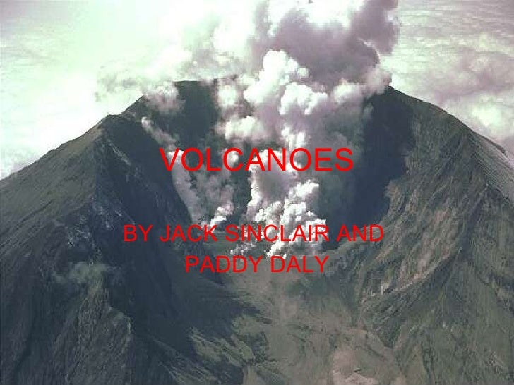 VOLCANOES BY JACK SINCLAIR AND  PADDY DALY