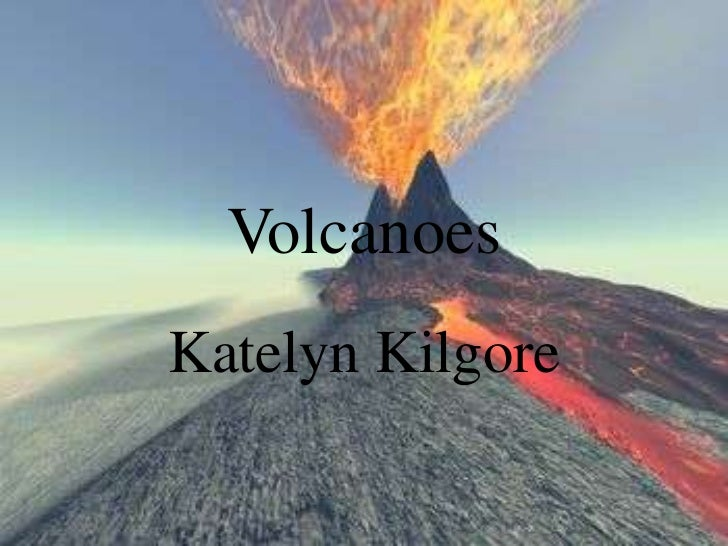 VolcanoesKatelyn Kilgore