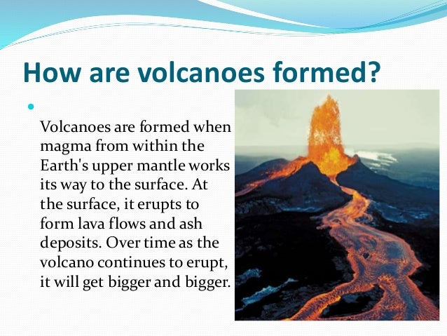 how and where volcanoes form What is a volcano where are volcanoes located how do volcanoes form see movies of cool volcanic eruptions here check out.