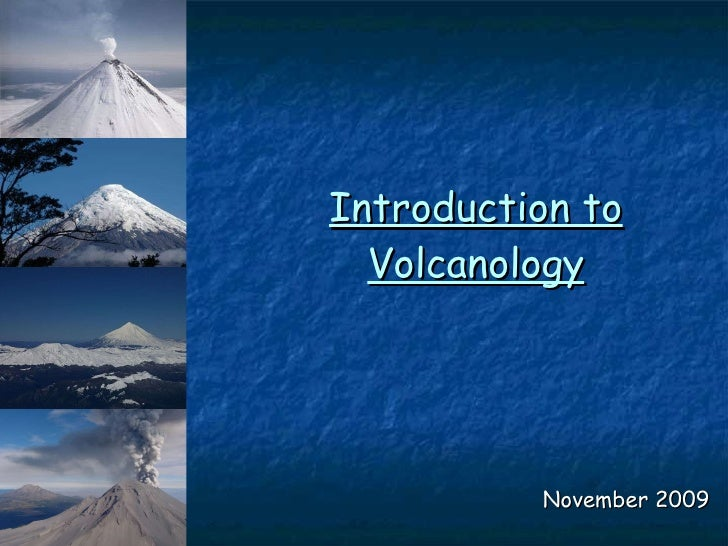 Introduction to Volcanology November 2009