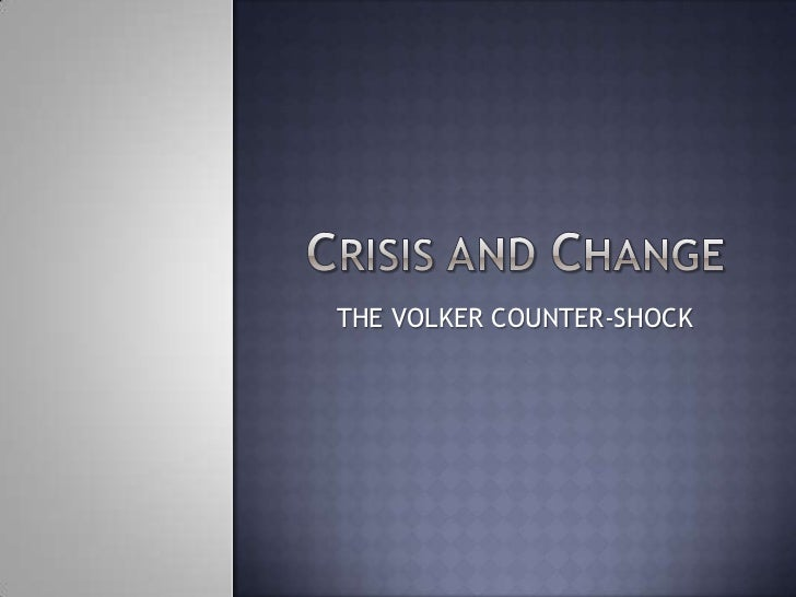 THE VOLKER COUNTER-SHOCK