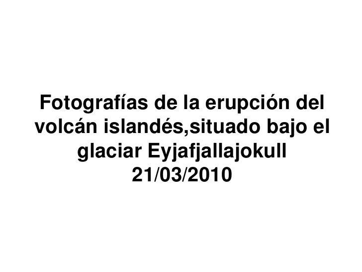 Volcán Islandés   21 03 2010
