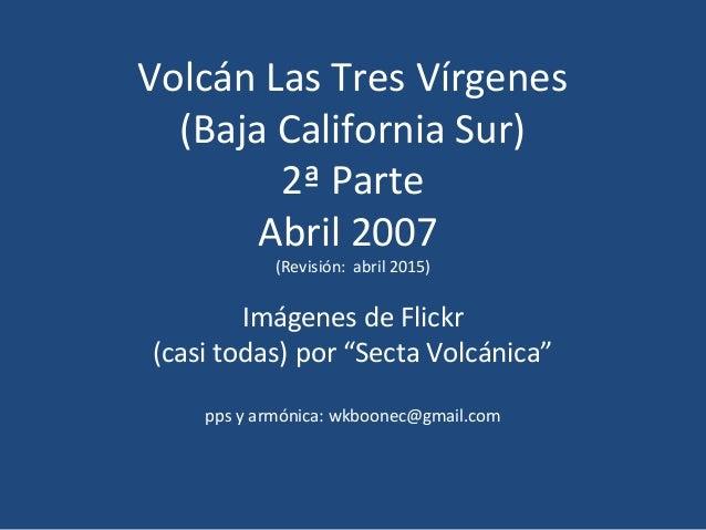 Volcan Las Tres Virgenes - 2a Parte