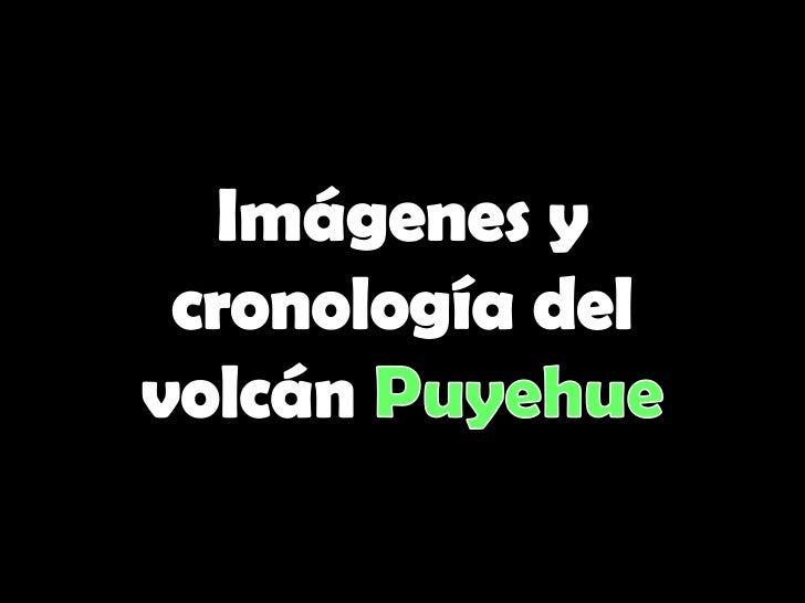 Imágenes y cronología del volcán Puyehue<br />