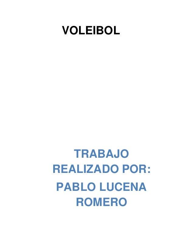 VOLEIBOL   TRABAJOREALIZADO POR:PABLO LUCENA  ROMERO