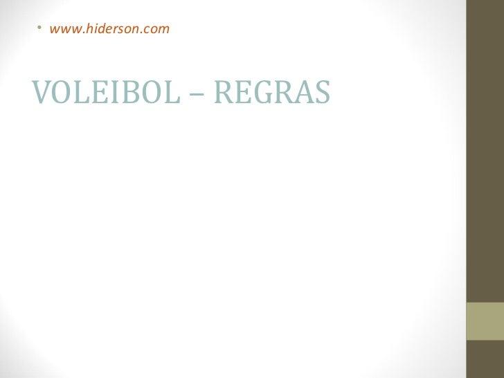 • www.hiderson.comVOLEIBOL – REGRAS