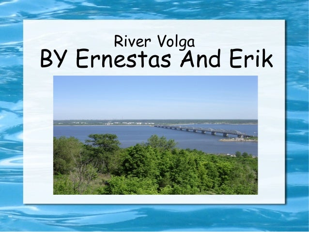 River Volga  BY Ernestas And Erik