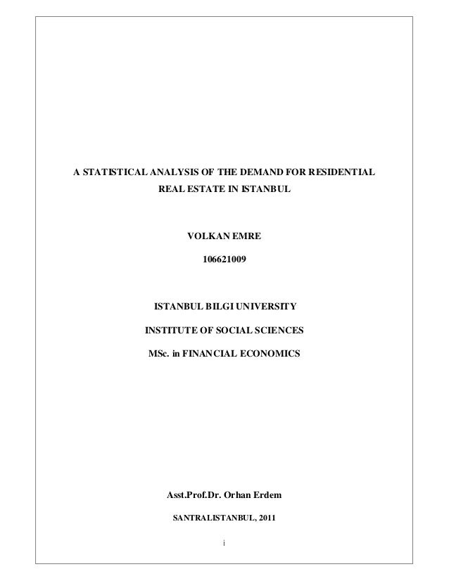 A STATISTICAL ANALYSIS OF THE DEMAND FOR RESIDENTIAL REAL ESTATE IN ISTANBUL  VOLKAN EMRE 106621009  ISTANBUL BILGI UNIVER...