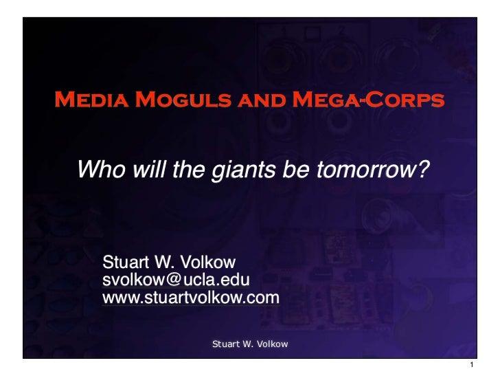 Media Moguls and Megacorps: Today and Tomorrow