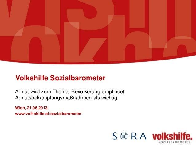 Volkshilfe Sozialbarometer Armut wird zum Thema: Bevölkerung empfindet Armutsbekämpfungsmaßnahmen als wichtig Wien, 21.06....