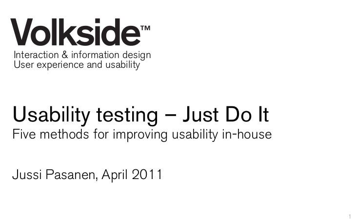 Usability testing – Just Do It. Five methods for improving usability in-house