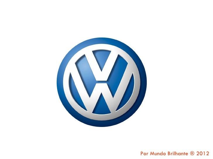 Por Mundo Brilhante ® 2012