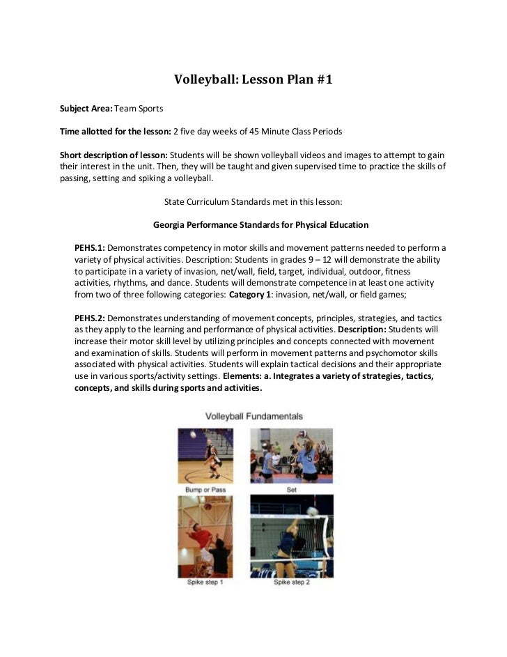 Volleyball: Lesson Plan #1<br />Subject Area: Team Sports<br />Time allotted for the lesson: 2 five day weeks of 45 Minute...