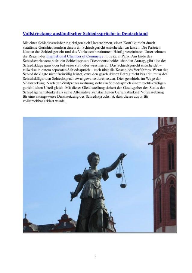 1 Vollstreckung ausländischer Schiedssprüche in Deutschland Mit einer Schiedsvereinbarung einigen sich Unternehmen, einen ...