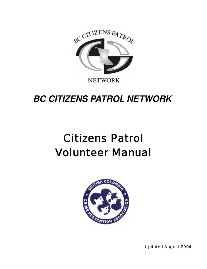BC CITIZENS PATROL NETWORK         Citizens Patrol        Volunteer Manual                      Updated August 2004Table o...