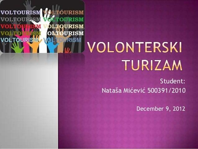 Student:Nataša Mićević 500391/2010           December 9, 2012