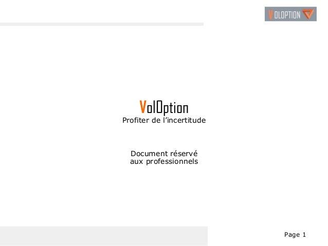 Page 1  VolOption  Profiter de l'incertitude  Document réservé  aux professionnels