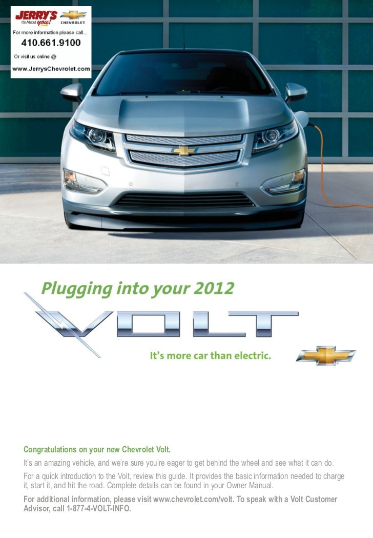 Congratulations on your new Chevrolet Volt.It's an amazing vehicle, and we're sure you're eager to get behind the wheel an...