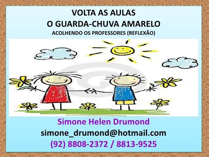 VOLTA AS AULAS O GUARDA-CHUVA AMARELO  ACOLHENDO OS PROFESSORES (REFLEXÃO)    Simone Helen Drumondsimone_drumond@hotmail.c...