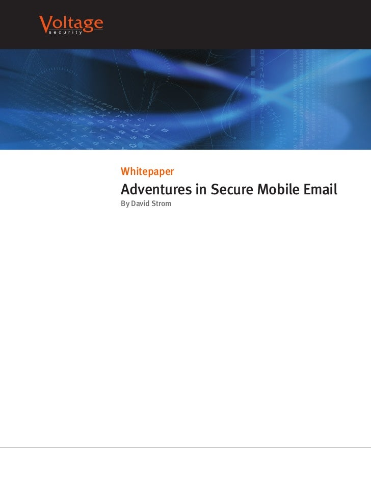 WhitepaperAdventures in Secure Mobile EmailBy David Strom