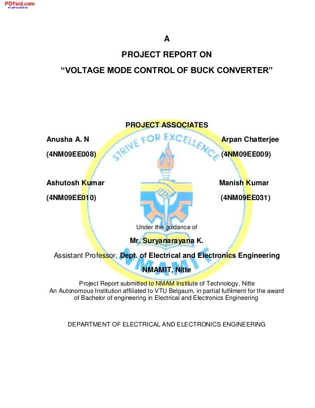 """A PROJECT REPORT ON """"VOLTAGE MODE CONTROL OF BUCK CONVERTER"""" PROJECT ASSOCIATES Anusha A. N Arpan Chatterjee (4NM09EE008) ..."""