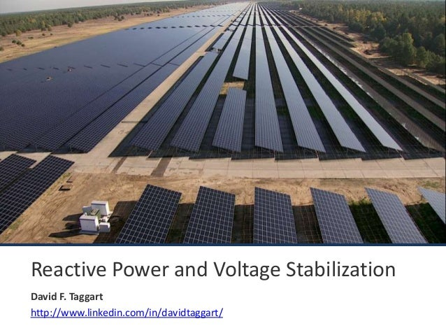 Reactive Power and Voltage StabilizationDavid F. Taggarthttp://www.linkedin.com/in/davidtaggart/