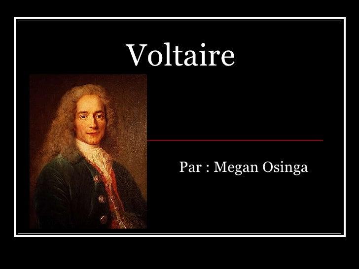 Voltaire   Par : Megan Osinga