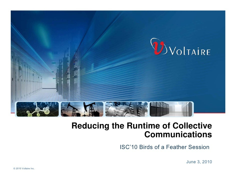 Voltaire - Reducing the Runtime of Collective Communications
