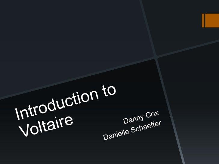 Voltaire by Cox Schaeffer