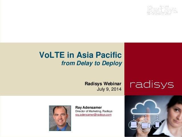 VoLTE from delay to deploy_webinar 7914