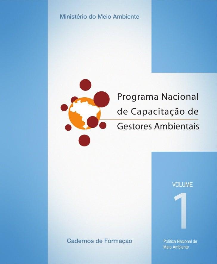 Programa Nacional de Capacitação de Gestores  Ambientais Volume 1