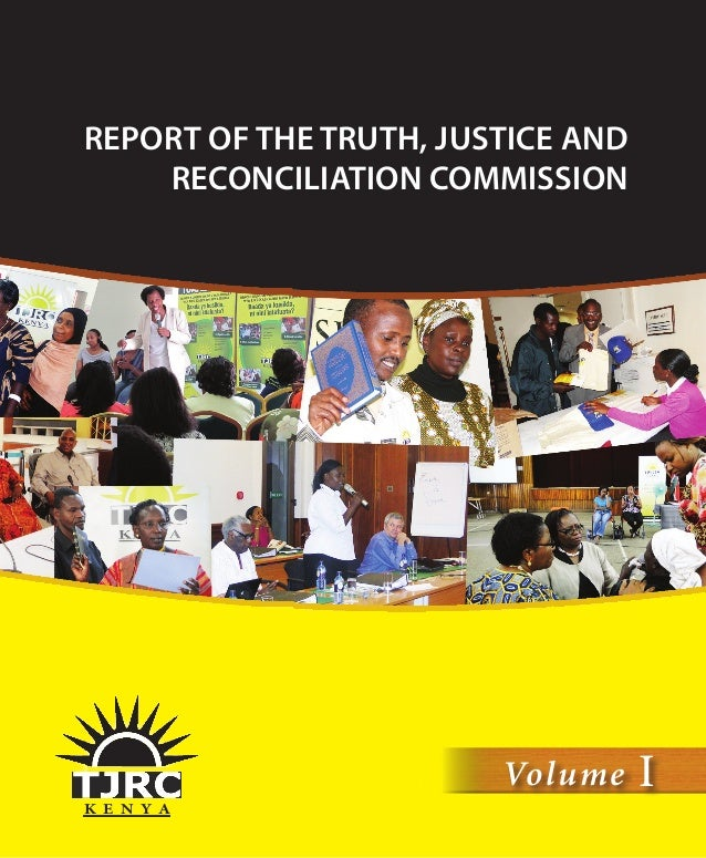 AVolume I Chapter ONEREPORT OF THE TRUTH, JUSTICE AND RECONCILIATION COMMISSIONK E N Y AVolume IREPORT OF THE TRUTH, JUSTI...