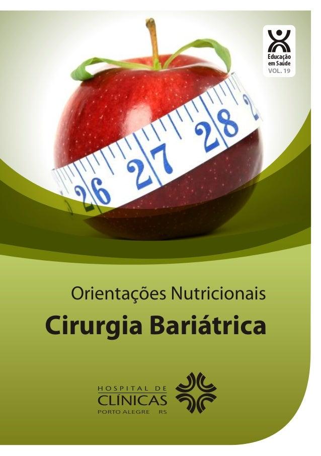 Educação em Saúde VOL. 19  Orientações Nutricionais  Cirurgia Bariátrica