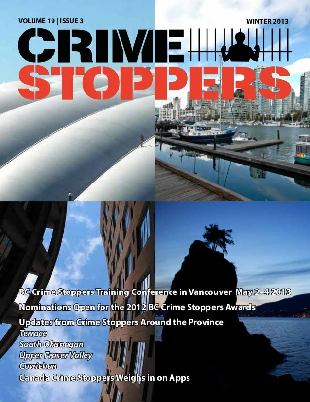 VOLUME 19 | ISSUE 3                                 WINTER 2013BC Crime Stoppers Training Conference in Vancouver May 2–4 ...