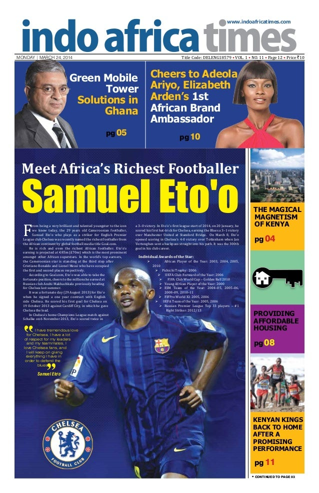 www.indoafricatimes.com MONDAY | March 24, 2014 Title Code: DELENG18579 • VOL. 1 • NO. 11 • Page 12 • Price `10 pg 08 pg 1...