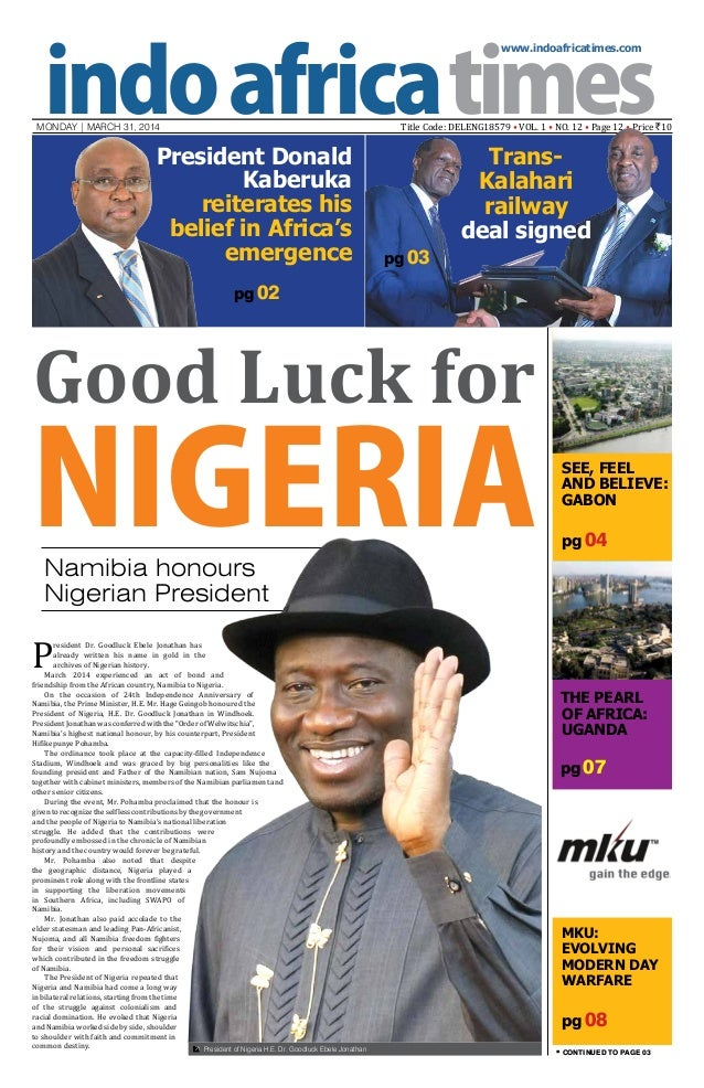 www.indoafricatimes.com MONDAY | March 31, 2014 Title Code: DELENG18579 • VOL. 1 • NO. 12 • Page 12 • Price `10 pg 07 pg 0...