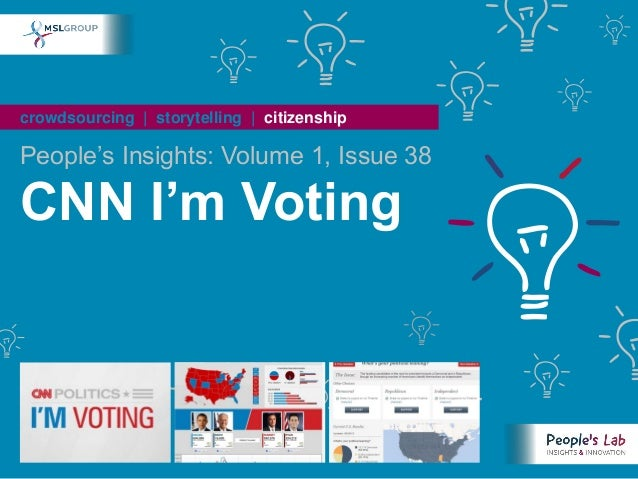 People's Insights Volume 1 Issue 38: CNN I'm Voting