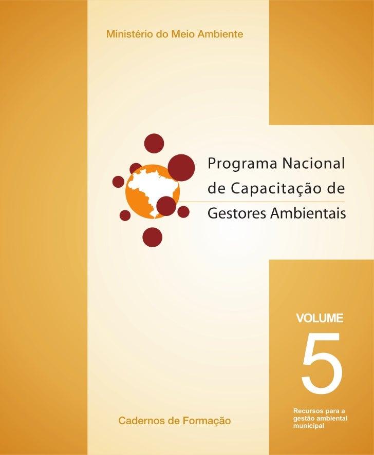 Ministério do Meio Ambiente       Programa Nacional de Capacitação de Gestores Ambientais                    Cadernos de F...