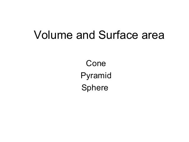 Volume and Surface area Cone Pyramid Sphere