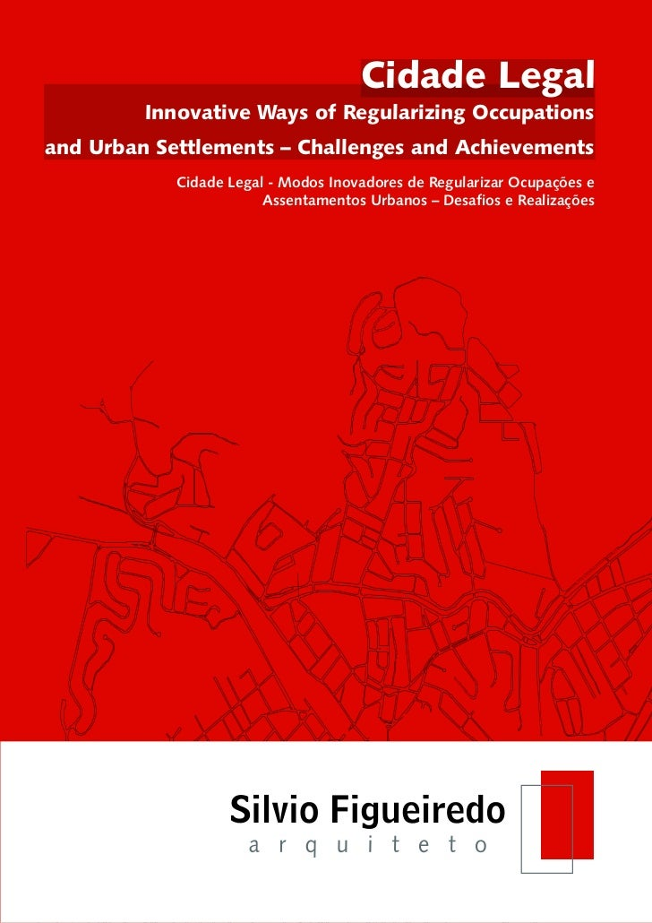 Cidade Legal         Innovative Ways of Regularizing Occupationsand Urban Settlements – Challenges and Achievements       ...