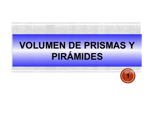 VOLUMEN DE PRISMAS Y PIRÁMIDES