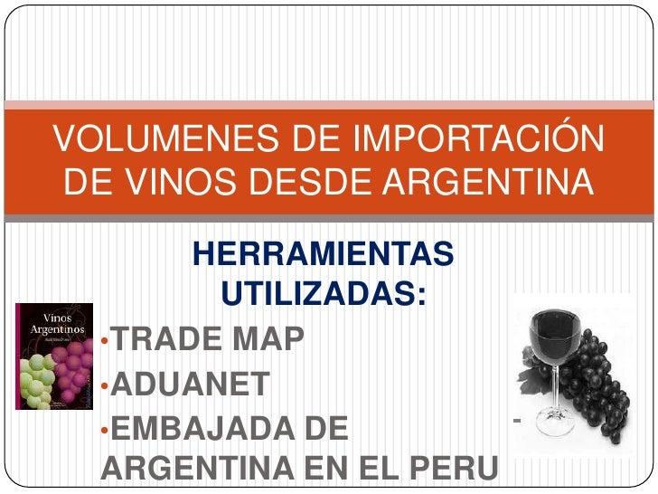 Volumenes de importación de vinos desde argentina