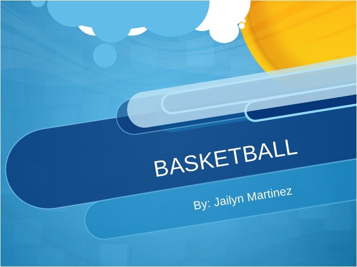 BASKETBALL By: Jailyn Martinez