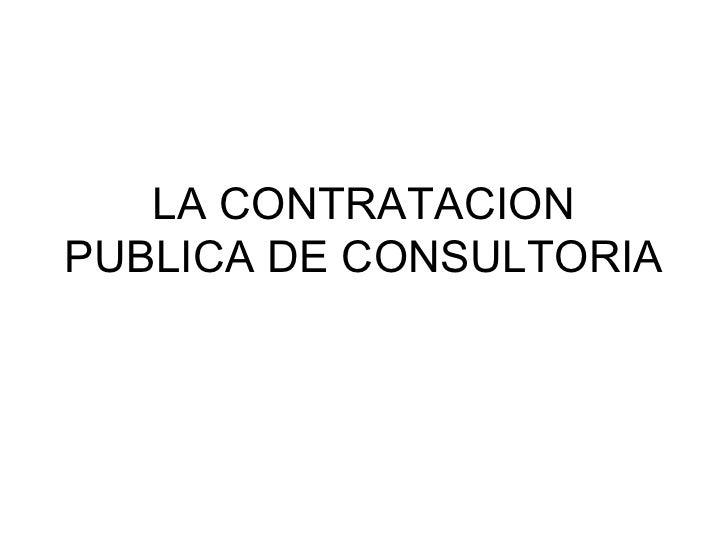 LA CONTRATACION PUBLICA DE CONSULTORIA