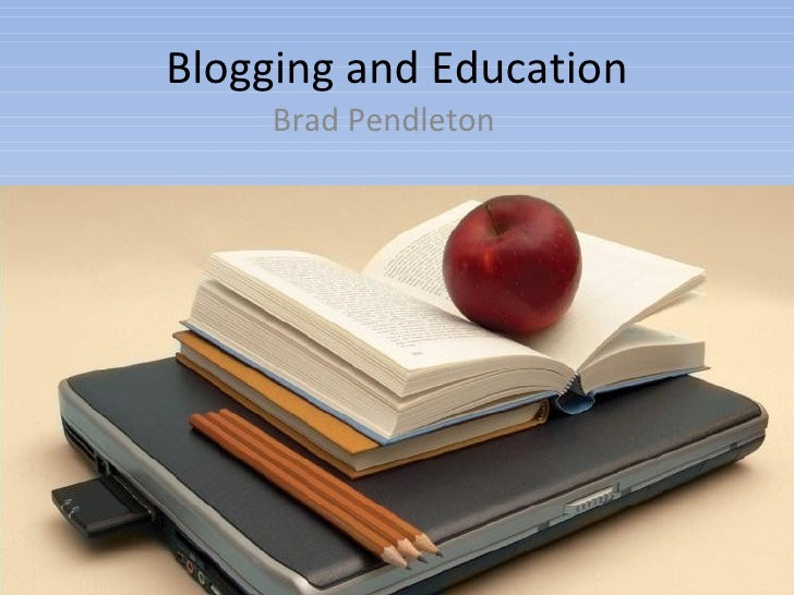 Blogging and Education Brad Pendleton