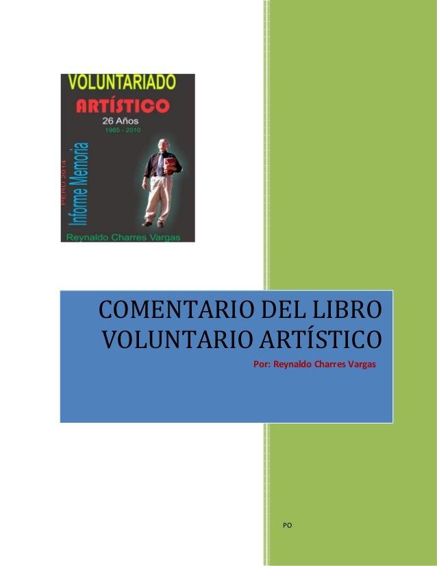 PO COMENTARIO DEL LIBRO VOLUNTARIO ARTÍSTICO Por: Reynaldo Charres Vargas